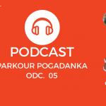 """PODCAST: Parkour Pogadanka odc. 05 – Grzegorz """"Veget"""" Niecko:  Jak powstawał KS Movement, pierwszy parkour park i TrenerBardzoOsobisty.pl"""