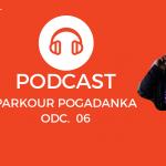 """PODCAST: Parkour Pogadanka odc. 06 – Olek Konkol: Jak został """"zawodnikiem"""" i trenerem parkour"""