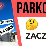 PARKOUR – Jak zacząć. 6 rad dla początkujących
