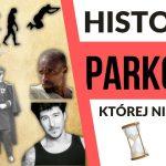 Historia parkour, której nie znałeś!